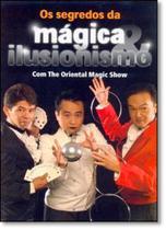 Segredos da Mágica e Ilusionismo, Os - Jbc