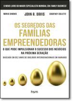 Segredos das Famílias Empreendedoras, Os: O Que Pode Impulsionar o Sucesso dos Negócios na Próima Geração - Hsm management