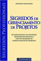 Segredos Profissionais - Segredos de Gerenciamento de Projetos - Fundamento