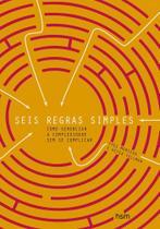 Seis regras simples - como gerenciar a complexidade sem se complicar - Hsm