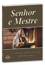 Senhor e mestre (pelo espirito irmao jose) - Editora Leepp