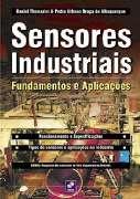 Sensores Industriais - Fundamentos E Aplicacoes / Thomazini/Albuquerqu - Ed erica