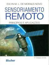 Sensoriamento Remoto: Princípios e Aplicações - Edgard Blücher -
