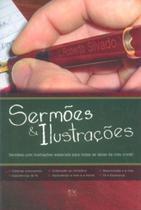 Sermões & Ilustrações Sermões com Ilustrações Especiais para Todas as Datas da Vida Cristã - A.D. Santos