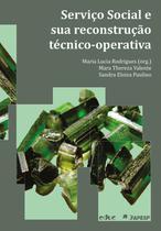 Serviço social e sua reconstrução técnico-operativa - Educ -