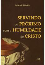 Servindo ao proximo com a humildade de cristo - Vida nova -