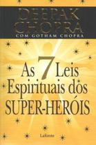 Sete leis espirituais dos super-herois, as - Lafonte