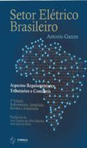 Setor elétrico brasileiro - aspectos regulamentares, tributários e contábeis - Synergia