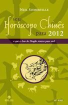 Seu horoscopo chines para 2012 - Bestseller -