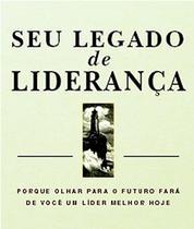 Seu legado de lideranca - M. books -