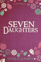Seven Daughters - Toadhouse Books, Llc -