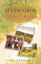 Seven Grim Love Stories - Balboa Press Australia