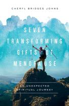 Seven Transforming Gifts of Menopause - Baker Publishing Group