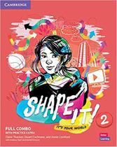 Shape it! 2 full combo students book and workbook with practice extra - Cambridge University