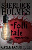 Sherlock Holmes and The Folk Tale Mysteries - Volume 1 - Mx publishing