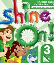 Shine On! 3 - Student Book With Online Practice Pack - Oxford -