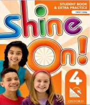 Shine On! 4 - Student Book With Online Practice Pack - Oxford -