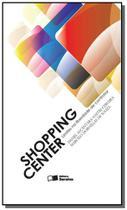 Shopping center: limites na liberdade de contratar - Saraiva
