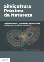 Silvicultura Próxima da Natureza - Agrobook -