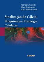 Sinalização de Cálcio - Bioquímica e Fisiologia Celulares - Sarvier -