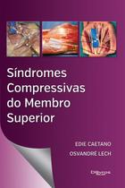 Síndromes Compressivas do Membro Superior - DI LIVROS EDITORA LTDA