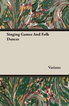 Singing Games And Folk Dances - Tobey press