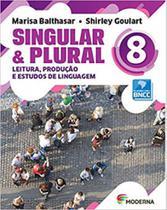 SINGULAR E PLURAL - LEITURA, PRODUÇÃO E ESTUDOS DE LINGUAGEM - 8º ANO - Moderna - Didaticos