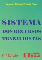 SISTEMA DOS RECURSO TRABALHISTAS - 11ª EDICAO - Ltr -