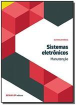 Sistemas eletronicos: manutencao - colecao eletroe - Senai