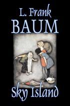 Sky Island by L. Frank Baum, Fiction, Fantasy, Fairy Tales, Folk Tales, Legends  Mythology - Alan rodgers books