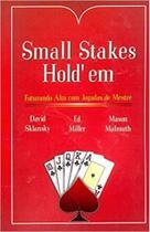 Small Stakes Holdem: Faturando Alto Com Jogadas de Mestre - Raise