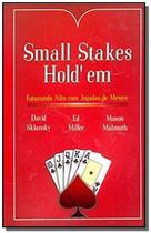 Small Stakes Holdem: Faturando Alto Com Jogadas de Mestre - Raise -