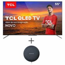 Smart TV TCL QLED Ultra HD 4K 55 Android TV - QL55C715 + Nest Mini 2geracao Smart Speaker com Google Assistente