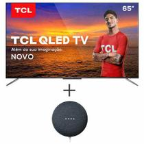 Smart TV TCL QLED Ultra HD 4K 65 Android TV Wi-Fi- QL65C715 + Nest Mini 2 geracao Smart Speaker com Google Assistente