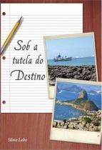 Sob a tutela do destino - Scortecci Editora -