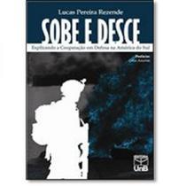 Sobe e desce: explicando a cooperacao em defesa na america do sul - Unb -