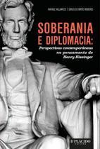 Soberania e Diplomacia: perspectivas contemporâneas no pensamento de Henry Kissinger - Editora d'plácido -
