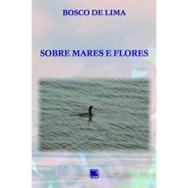 Sobre mares e flores - Scortecci Editora -