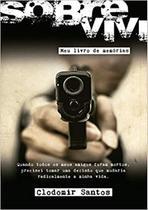 Sobrevivi: Meu Livro de Memórias - Unipro