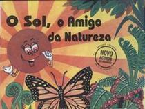 Sol, o amigo da natureza - None