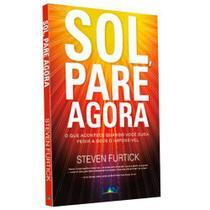 Sol, Pare Agora | Steven Furtick | Editora Lan -