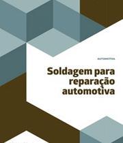 Soldagem Para Reparacao Automotiva - Senai-sp -