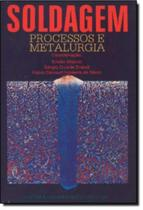 Soldagem - processos e metalurgia - Edgard blucher -