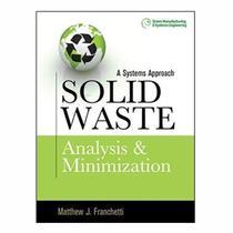 Solid Waste: Analysis  Minimization - Matthew J. Franchetti - Editora McGraw Hill - Mcgraw Hill Education