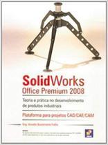Solidworks Office Premium 2008 - Teoria E Prática No Desenvolvimento De Produtos Industriais - Erica