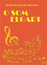Som elgart, o - Scortecci Editora -