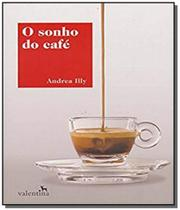 Sonho do cafe, o - Valentina