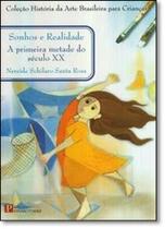 Sonhos e Realidade: Primeira Metade do Século Xx, A - Pinakotheke