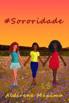 sororidade - Scortecci Editora