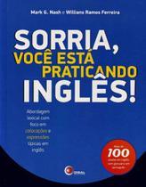 Sorria, Voce Esta Praticando Ingles! - Disal